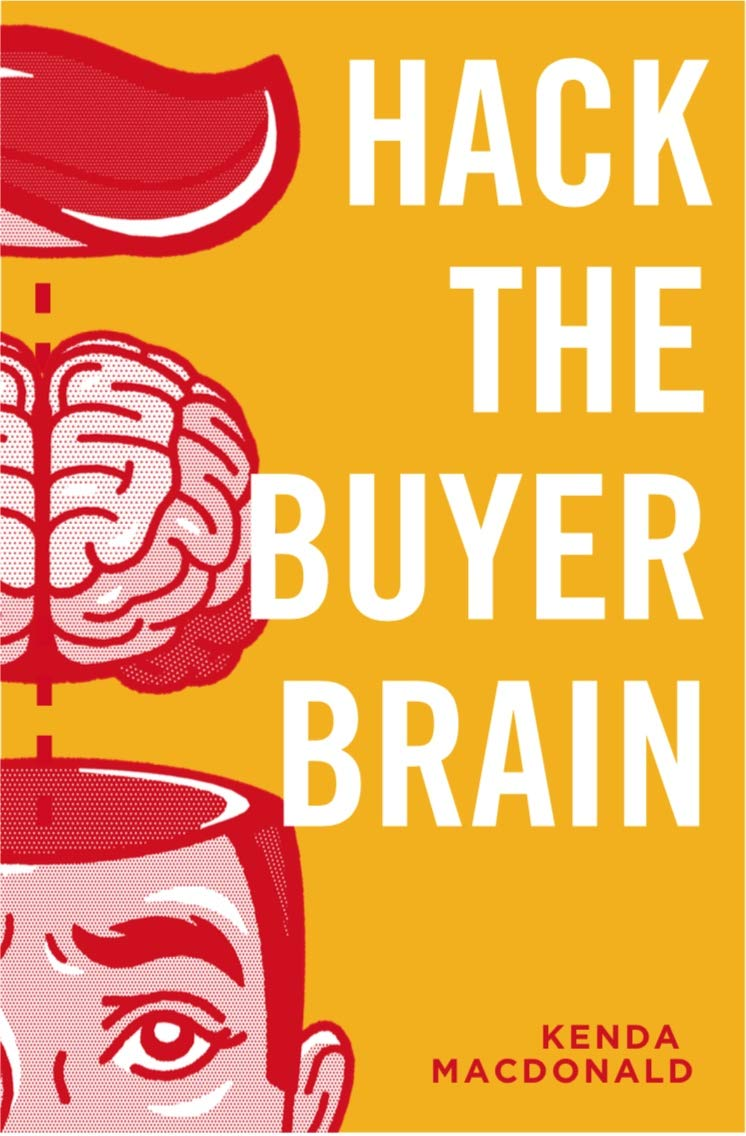 Hack The Buyer Brain: A Revolutionary Approach To Sales, Marketing, And Creating A Profitable Customer Journey
