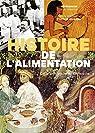 Histoire de l'alimentation: De la préhistoire à nos jours par Cornette