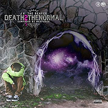 Death 2 the Normal