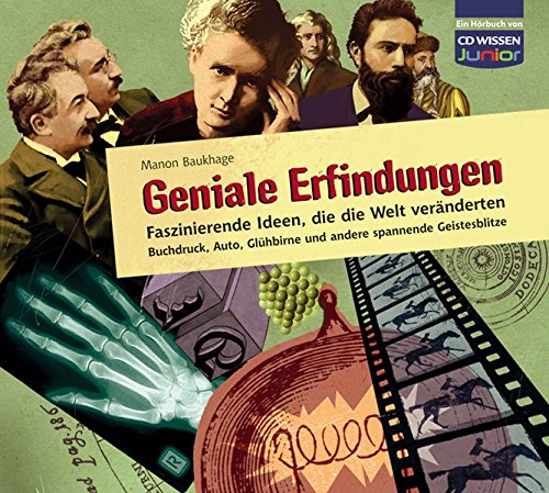 CD WISSEN Junior - Geniale Erfindungen - Faszinierende Ideen, die die Welt veränderten - Buchdruck, Auto, Glühbirne und andere spannende Geistesblitze, 3 CDs