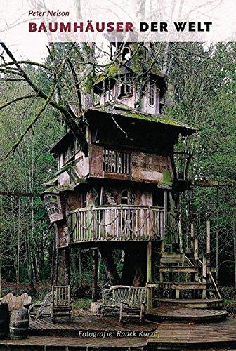 Baumhäuser der Welt. Photographien von Radek Kurzaj