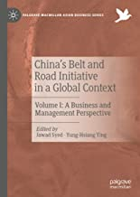China's Belt and Road Initiative in a Global Context: Volume I: A Business and Management Perspective (Palgrave Macmillan Asian Business Series Book 1)