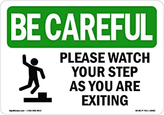 OSHA Be Careful Sign - Please Watch Your Step As You are Exiting with Symbol | Vinyl Label Decal | Protect Your Business, Work Site, Warehouse | Made in The USA
