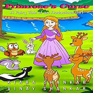 Primrose's Curse     A Fairy Tale of an Audacious Girl              Written by:                                                                                                                                 Kiara Shankar,                                                                                        Vinay Shankar                               Narrated by:                                                                                                                                 Laura Welsh                      Length: 1 hr and 28 mins     Not rated yet     Overall 0.0