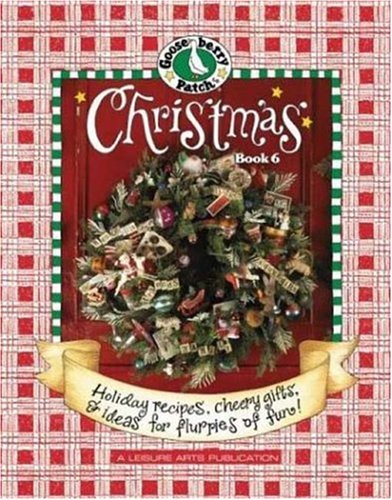 Gooseberry Patch Christmas: Book 6: Celebrate Christmas in the Country with Scrumptious Recipes, Holly Jolly Crafts, and Cheery Decorating Ideas!