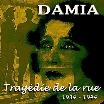 La tragédie de la rue (1934-1944)