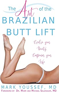 The Art of the Brazilian Butt Lift: Evolve Your Beauty, Empower Your Life
