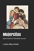 Mujercitas: (Spanish Edition) (Worldwide Classics) (Annotated)