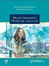 Mujer ¡despierta!: Mujer del siglo XXI (Spanish Edition)
