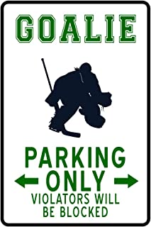 Hockey Goalie Parking Only Funny Sign Cool Wall Decor Art Print Poster 12x18