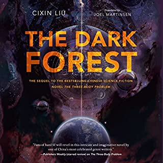 The Dark Forest                   Written by:                                                                                                                                 Cixin Liu,                                                                                        Joel Martinsen - translator                               Narrated by:                                                                                                                                 P. J. Ochlan                      Length: 22 hrs and 36 mins     95 ratings     Overall 4.8