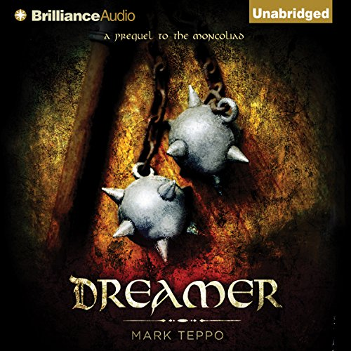 Dreamer     A Prequel to the Mongoliad              By:                                                                                                                                 Mark Teppo                               Narrated by:                                                                                                                                 Luke Daniels                      Length: 1 hr and 25 mins     1 rating     Overall 2.0