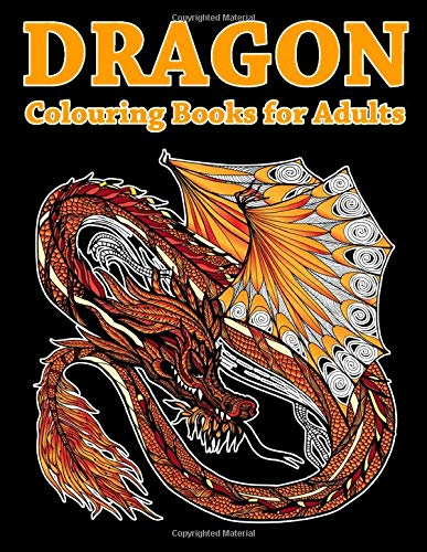 Dragon Colouring Books for Adults: Stress Relief & Meditation Colouring Books (Adult Colouring Book)