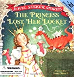The Princess Lost Her Locket (Jewel Sticker Stories)