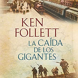 La caída de los gigantes [Fall of Giants]     The Century 1              By:                                                                                                                                 Ken Follett                               Narrated by:                                                                                                                                 Xavier Fernández                      Length: 37 hrs and 48 mins     426 ratings     Overall 4.7