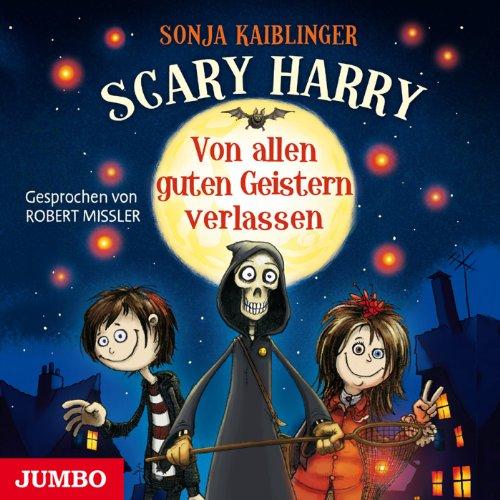 Von allen guten Geistern verlassen (Scary Harry 1) Titelbild