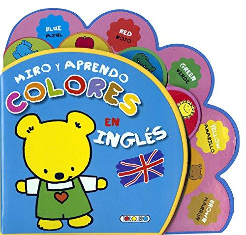 Miro y aprendo colores en inglés (Tu primer libro en ingles)