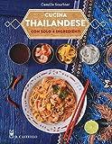 Cucina thailandese con solo 4 ingredienti...
