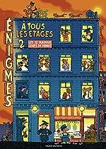 Énigmes à tous les étages T. 2 - Les 12 mauvais coups de minuit de Paul Martin