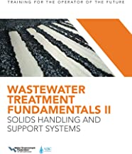 Wastewater Treatment Fundamentals II: Solids Handling and Support Systems
