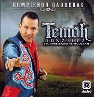 Temoh Gonzalez (Rompiendo Barreras) by Temoh Gonzalez (El Torbellino De Tierra Caliente) (2013-05-03)