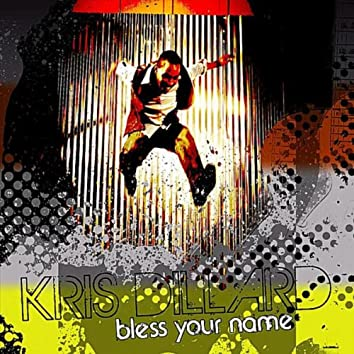 Bless Your Name [Single]