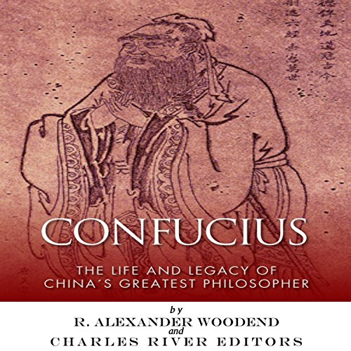 Confucius: The Life and Legacy of China's Greatest Philosopher audiobook cover art