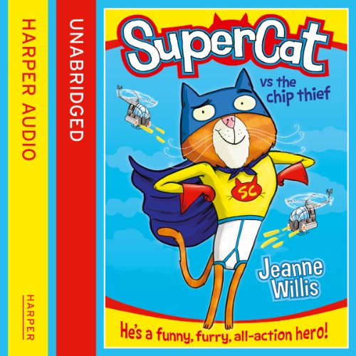 Supercat vs The Chip Thief (Supercat, Book 1) audiobook cover art
