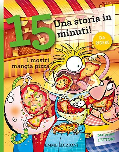 I mostri mangia pizza. Una storia in 15 minuti!