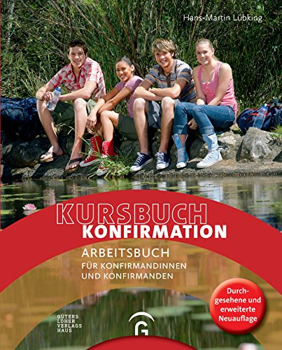 Kursbuch Konfirmation - NEU: Arbeitsbuch für Konfirmandinnen und Konfirmanden. Ringbuch + Loseblatt