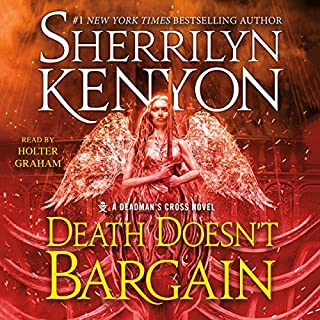 Death Doesn't Bargain     A Deadman's Cross Novel              Written by:                                                                                                                                 Sherrilyn Kenyon                               Narrated by:                                                                                                                                 Holter Graham                      Length: 9 hrs and 25 mins     7 ratings     Overall 4.9
