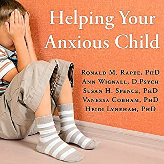 Helping Your Anxious Child     A Step-by-Step Guide for Parents              Written by:                                                                                                                                 Ronald M. Rapee PhD,                                                                                        Ann Wignall D.Psych,                                                                                        Susan H. Spence PhD,                   and others                          Narrated by:                                                                                                                                 Tom Perkins                      Length: 8 hrs and 4 mins     Not rated yet     Overall 0.0