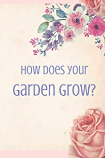 How Does Your Garden Grow?: Blank Line Journal