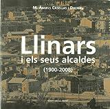 Llinars i els seus alcaldes (1900-2008): 3 (Fora col·lecció)