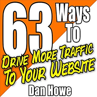 63 Ways to Drive More Traffic to Your Website audiobook cover art