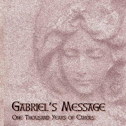 Gabriel's Message: One Thousand Years Carols / Various