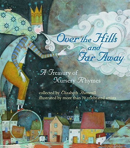 Compare Textbook Prices for Over the Hills and Far Away: A Treasury of Nursery Rhymes  ISBN 0884943166067 by Hammill, Elizabeth,Various