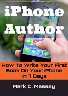 iPhone Author: How to Write Your First Book on Your iPhone in 7 Days (English Edition)