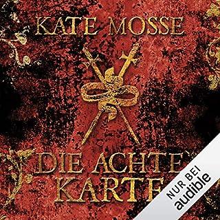 Die achte Karte                   Autor:                                                                                                                                 Kate Mosse                               Sprecher:                                                                                                                                 Tanja Geke                      Spieldauer: 22 Std. und 28 Min.     1.194 Bewertungen     Gesamt 3,8