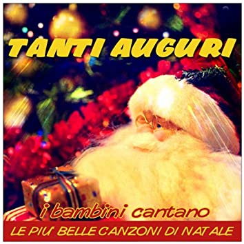 Tanti auguri (I bambini cantano le piu' belle canzoni di Natale)