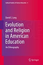 Evolution and Religion in American Education: An Ethnography (Cultural Studies of Science Education Book 4)