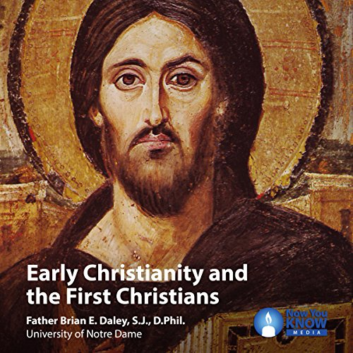 Early Christianity and the First Christians audiobook cover art