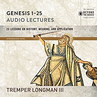 Genesis 1-25: Audio Lectures     Lessons on History, Meaning, and Application              By:                                                                                                                                 Tremper Longman III                               Narrated by:                                                                                                                                 Tremper Longman III                      Length: 4 hrs and 18 mins     Not rated yet     Overall 0.0