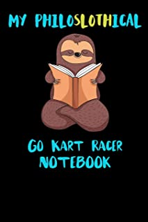 My Philoslothical Go Kart Racer Notebook: Funny Blank Lined Notebook Journal Gift Idea For (Lazy) Sloth Spirit Animal Lovers
