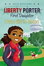 New Girl in Town (Liberty Porter, First Daughter Book 2)
