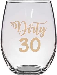 Dirty Thirty Wine Glass, 30th Birthday, Large 21 Oz, Funny 30th Birthday Wine Glass