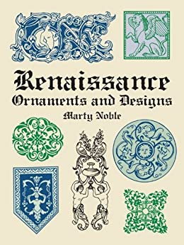 Renaissance Ornaments and Designs (Dover Pictorial Archive) by [Marty Noble]