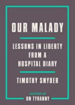 Download Our Malady: Lessons in Liberty from a Hospital Diary PDF