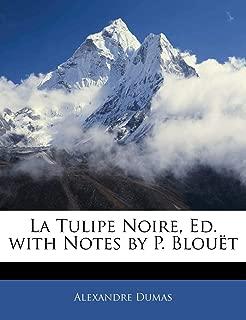 La Tulipe Noire, Ed. with Notes by P. Blouët