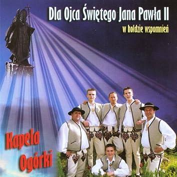 Dla Ojca Swietego Jana Pawlego II w holdzie wspomnien  (Highlanders Music from Poland)